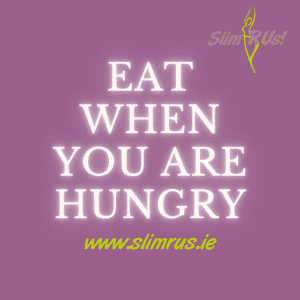 Eat when you are hungry to lose weight